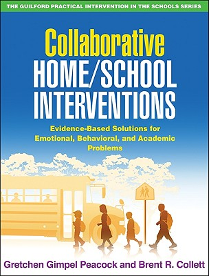 Collaborative Home/School Interventions By Peacock, Gretchen Gimpel/ Collett, Brent R.
